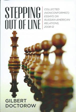 Review of Gilbert Doctorow's book `Stepping out of Line: Collected (Nonconformist) Essays on Russia-American Relations, 2008-12`